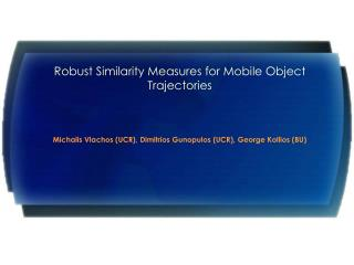 Robust Similarity Measures for Mobile Object Trajectories
