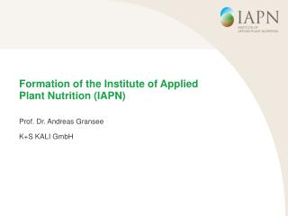 Formation of the Institute of Applied Plant Nutrition (IAPN)