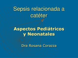 Sepsis relacionada a catéter