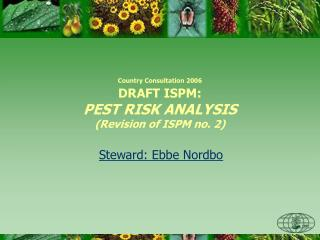 Country Consultation 2006 DRAFT ISPM:  PEST RISK ANALYSIS (Revision of ISPM no. 2)