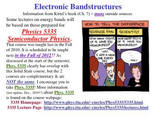 Electronic Bandstructures Information from Kittel's book (Ch. 7) +  many outside sources.