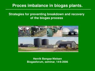 Proces imbalance in biogas plants.