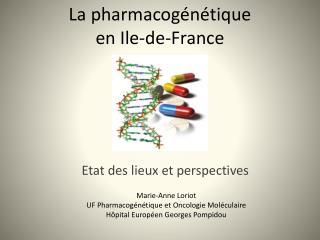 La pharmacogénétique  en Ile-de-France