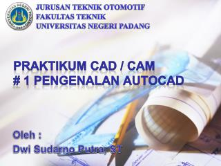 PRAKTIKUM CAD / CAM  # 1  Pengenalan autocad