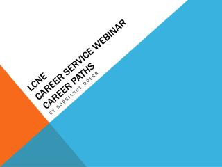 LCNE  Career Service Webinar Career paths