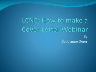 LCNE : How to make a Cover Letter Webinar