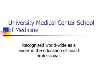 University Medical Center School of Medicine