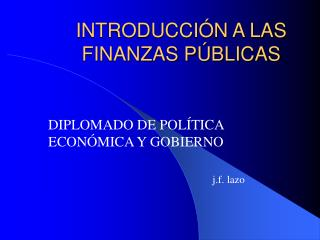 INTRODUCCIÓN A LAS FINANZAS PÚBLICAS