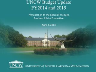 UNCW Budget Update FY2014 and 2015