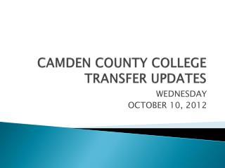 CAMDEN COUNTY COLLEGE TRANSFER UPDATES