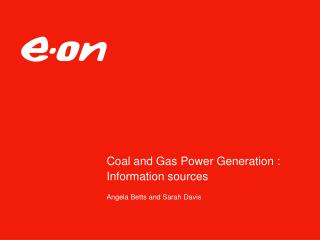 Coal and Gas Power Generation : Information sources