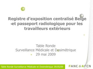 Registre d'exposition centralisé Belge et passeport radiologique pour les travailleurs extérieurs