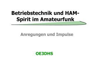 Betriebstechnik und HAM-Spirit im Amateurfunk