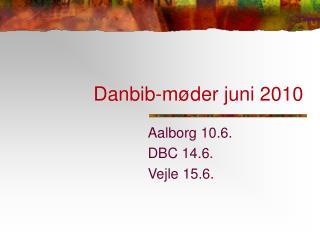 Danbib-møder juni 2010