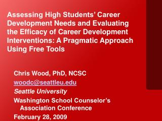 Assessing High Students  Career Development Needs and Evaluating the Efficacy of Career Development Interventions: A Pra