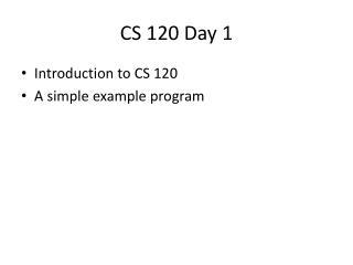 CS 120 Day 1