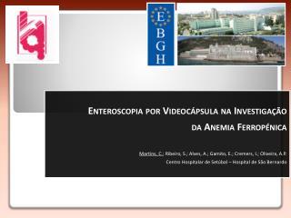 Enteroscopia  por  Videocápsula  na Investigação  da Anemia  Ferropénica