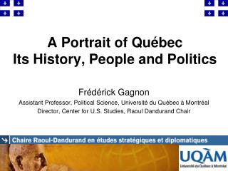A Portrait of Qu ébe c Its History, People and Politics