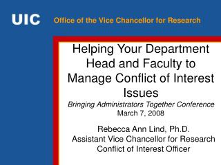 Rebecca Ann Lind, Ph.D. Assistant Vice Chancellor for Research Conflict of Interest Officer