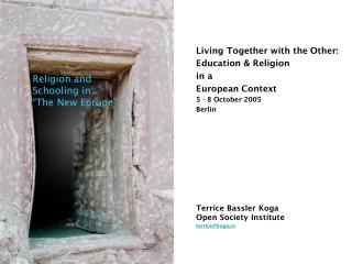 Living Together with the Other: Education & Religion  in a  European Context 5 - 8 October 2005