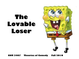 The Lovable Loser