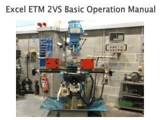 Excel ETM 2VS Basic Operation Manual