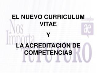 EL NUEVO CURRICULUM VITAE Y  LA ACREDITACI�N DE COMPETENCIAS