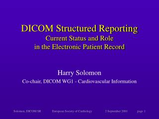 DICOM Structured Reporting Current Status and Role  in the Electronic Patient Record