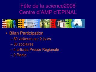 Fête de la science2008 Centre d'AMP d'EPINAL