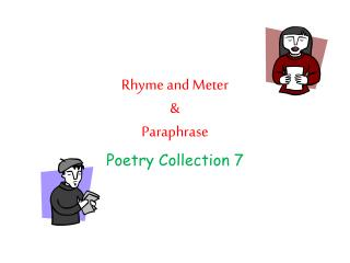 Rhyme and Meter &  Paraphrase