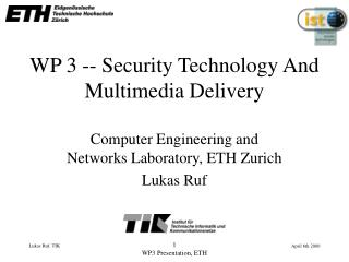 WP 3 -- Security Technology And Multimedia Delivery
