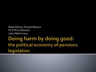 Doing harm by doing good:  the political economy of pensions legislation
