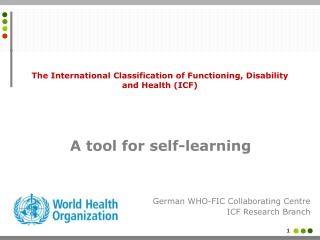 The International Classification of Functioning, Disability and Health (ICF)
