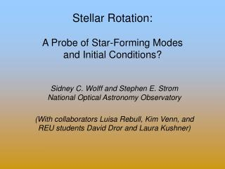 Stellar Rotation: A Probe of Star-Forming Modes  and Initial Conditions?