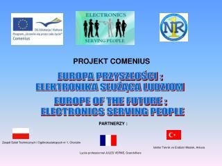 EUROPA PRZYSZŁOŚCI : ELEKTRONIKA SŁUŻĄCA LUDZIOM