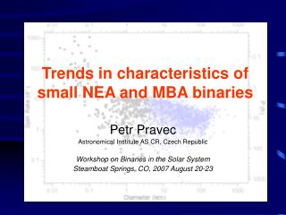 Trends in characteristics of small NEA and MBA binaries
