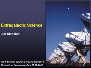 Extragalactic Science