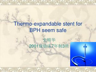 Thermo-expandable stent for BPH seem safe