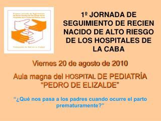 1º JORNADA DE SEGUIMIENTO DE RECIEN NACIDO DE ALTO RIESGO DE LOS HOSPITALES DE LA CABA