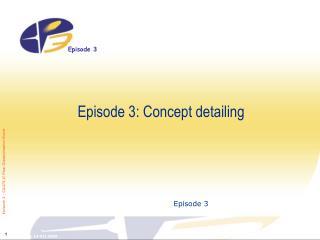 Episode 3: Concept detailing