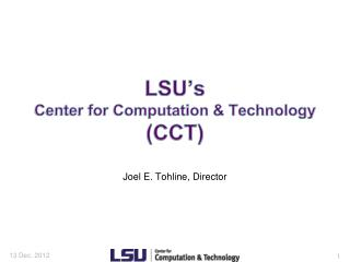 LSU's Center for Computation & Technology (CCT)