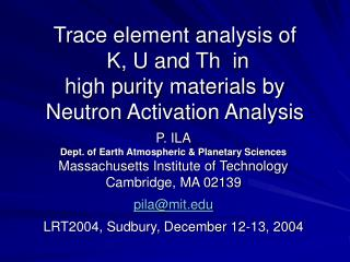 Trace element analysis of   K, U and Th  in  high purity materials by  Neutron Activation Analysis
