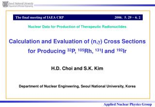 H.D. Choi and S.K. Kim Department of Nuclear Engineering, Seoul National University, Korea