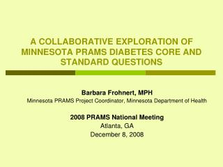 A COLLABORATIVE EXPLORATION OF MINNESOTA PRAMS DIABETES CORE AND STANDARD QUESTIONS