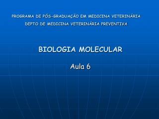 BIOLOGIA MOLECULAR Aula 6