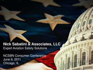 Nick Sabatini & Associates, LLC Expert Aviation Safety Solutions  NCSBN Consumer Conference