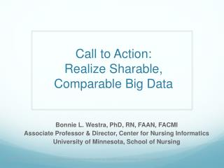 Call to Action:   Realize Sharable,  Comparable Big Data