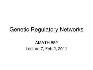 Genetic Regulatory Networks