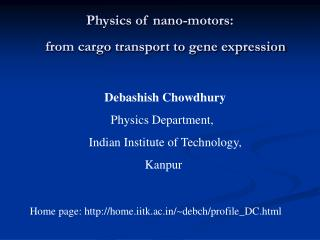 Physics of nano-motors:  from cargo transport to gene expression