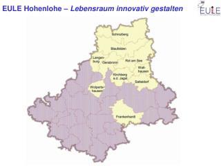 EULE Hohenlohe – Die Region ? 10 Gemeinden 550 km² (37% der Kreisfläche)